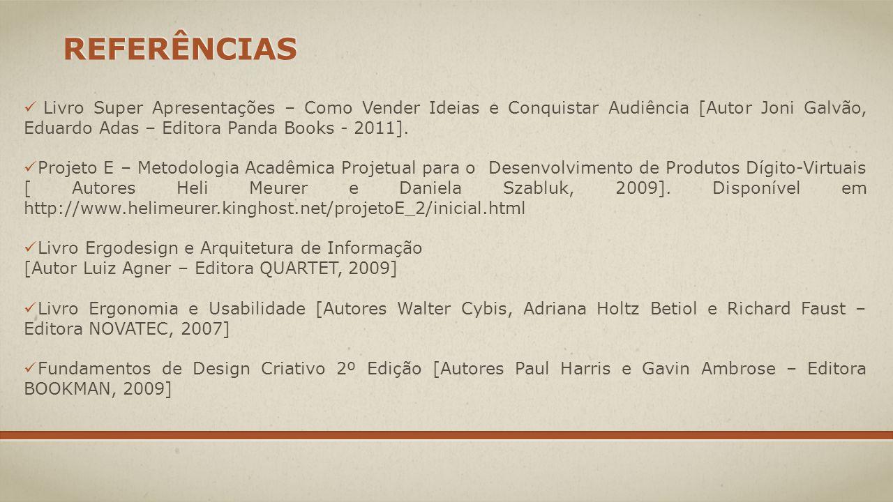 Referências Livro Super Apresentações – Como Vender Ideias e Conquistar Audiência [Autor Joni Galvão, Eduardo Adas – Editora Panda Books - 2011].